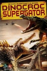 תנינוזאור נגד סופראליגטור / Dinocroc vs. Supergator לצפייה ישירה