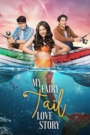 Watch My Fairy Tail Love Story (2018) Pinoy Movies