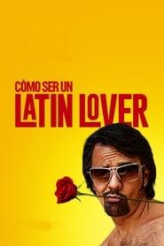Cómo ser un Latin Lover Película Completa HD 720p [MEGA] [LATINO]