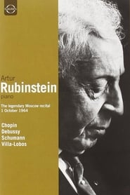 Artur Rubinstein: The Legendary Moscow Recital 1964