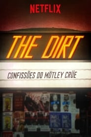 The Dirt: Confissões do Mötley Crüe - Dublado