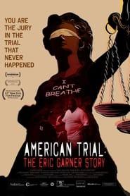 مترجم أونلاين و تحميل American Trial: The Eric Garner Story 2020 مشاهدة فيلم