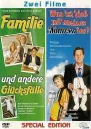 Familie und andere Glücksfälle