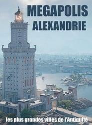 Megapolis, les plus grandes villes de l'Antiquité : Alexandrie
