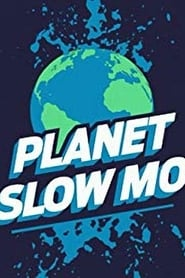 Planet Slow Mo 2019