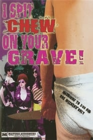 I Spit Chew on Your Grave (2008)