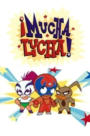 ¡Mucha Lucha!-Azwaad Movie Database