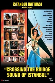 Crossing the Bridge: The Sound of Istanbul (2005) me Titra Shqip