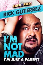 Gabriel Iglesias Presents Rick Gutierrez: I'm Not Mad, I'm Just a Parent (2014)