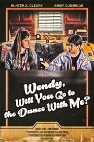 Wendy, Will You Go to the Dance With Me? (2021)