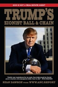 God is Not a Real Estate Agent, Trump's Zionist Ball & Chain