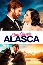 Con Amor, Alaska (2019) | Love Alaska