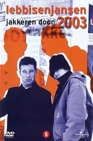 Lebbis and Jansen: overdrive, 2003
