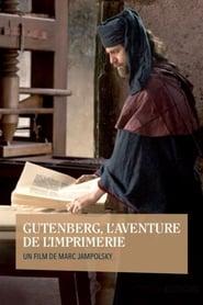 Gutenberg : l'aventure de l'imprimerie 2017