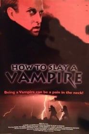 How to Slay a Vampire