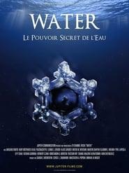 Water, Le Pouvoir Secret de l'Eau 2012