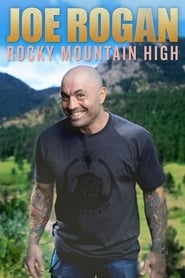 Joe Rogan: Rocky Mountain High (2014)