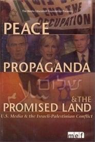 Peace, Propaganda & the Promised Land (2005)