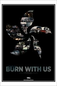 Burn With Us En Streaming