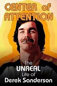 Center Of Attention: The Unreal Life Of Derek Sanderson