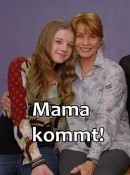 Mama kommt!