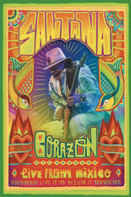 Santana: Corazón Live from Mexico (Live It To Believe It) 2014