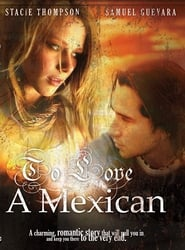 To Love a Mexican 2008