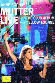 Anne-Sophie Mutter - Live From Yellow Lounge (The Club Album)