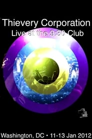 Thievery Corporation Live @ the 9:30 Club (2011)