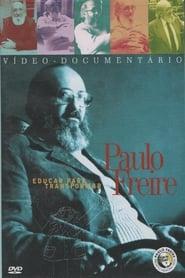 Watch Paulo Freire - Educar para Transformar 2005 Free Online