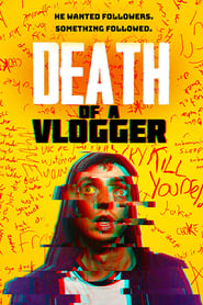 Death of a Vlogger [2019]
