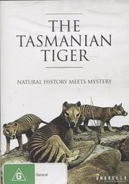 The Tasmanian Tiger: Natural History Meets Mystery 1996