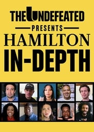 The Undefeated Presents: Hamilton In-Depth (2020)