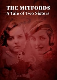 مشاهدة فيلم The Mitfords: A Tale of Two Sisters مترجم