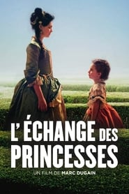 L'Echange des princesses film complet streaming fr