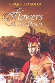 Cirque du Soleil: Flowers in the Desert 2010