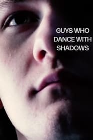 Guys Who Dance with Shadows (2020)