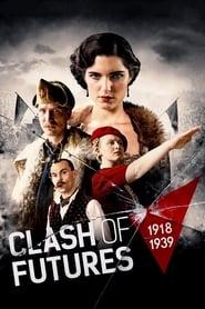 مشاهدة مسلسل Clash of Futures (1918-1939) مترجم أون لاين بجودة عالية