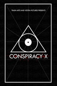 Watch Conspiracy X (2018) 123Movies
