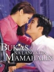 Watch Bukas Na Lang Kita Mamahalin (2000)