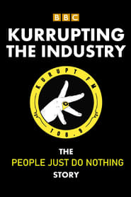 Kurrupting The Industry: The People Just Do Nothing Story 2021