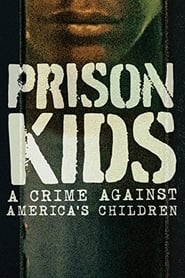 Prison Kids: A Crime Against America's Children (2015)