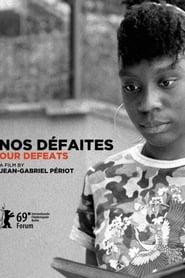 Regardez Nos défaites Online HD Française (2019)