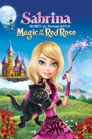 Sabrina: Secrets of a Teenage Witch Magic Of The Red Rose