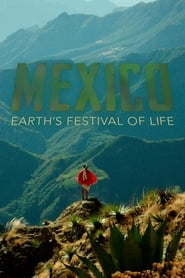 Mexico: Earth's Festival of Life