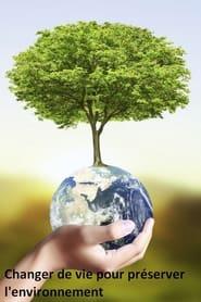 Changer de vie pour préserver l'environnement (2021) torrent