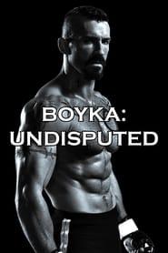 Boyka: Undisputed..