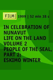 People of the Seal, Part 2: Eskimo Winter 1971