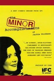 The Minor Accomplishments of Jackie Woodman 2006