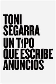 Toni Segarra: The Ads Writer